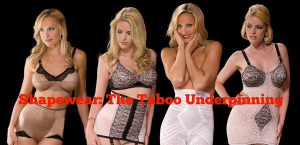 Shapewear: The Taboo Underpinning