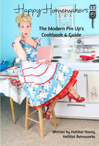 Happy Homemakers The Modern Pin Up's Cookbook & Guide  by HellKat Honey