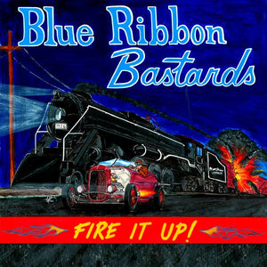 Blue Ribbon Bastards Fire it Up by Blue Ribbon Bastards : Cats Like Us