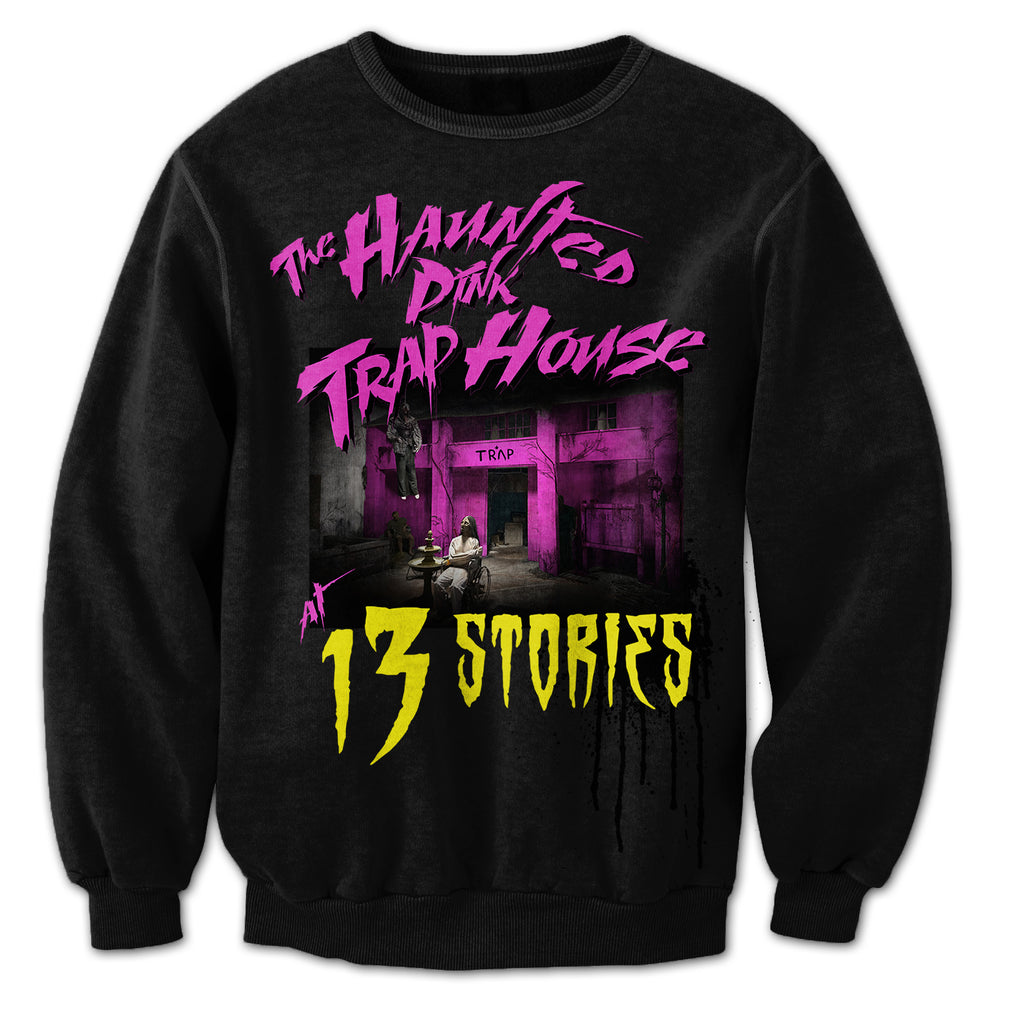 13 Stories Haunted Trap House Sweater