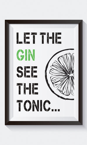 """Let the Gin See the Tonic"" Art Print"