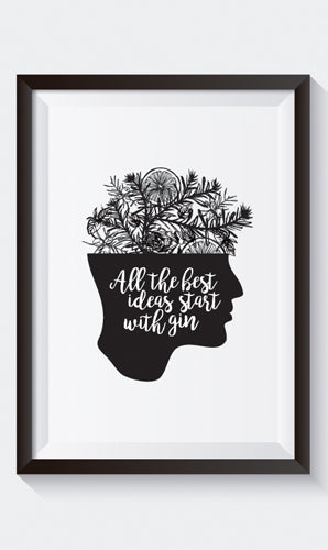 """All the Best Ideas Start with Gin"" Art Print"