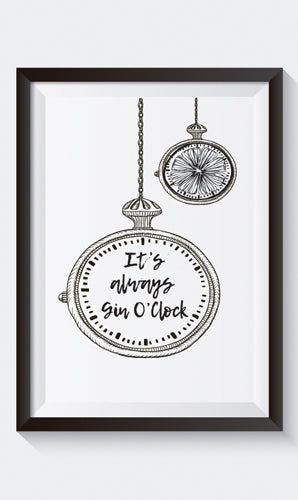 """It's Always Gin O'Clock"" Art Print"