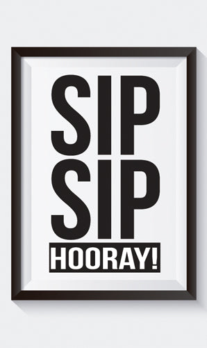 """Sip, Sip, Hooray!"" Art Print"
