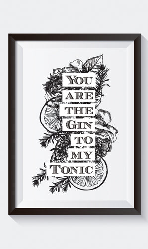 """You are the Gin to my Tonic"" Art Print"