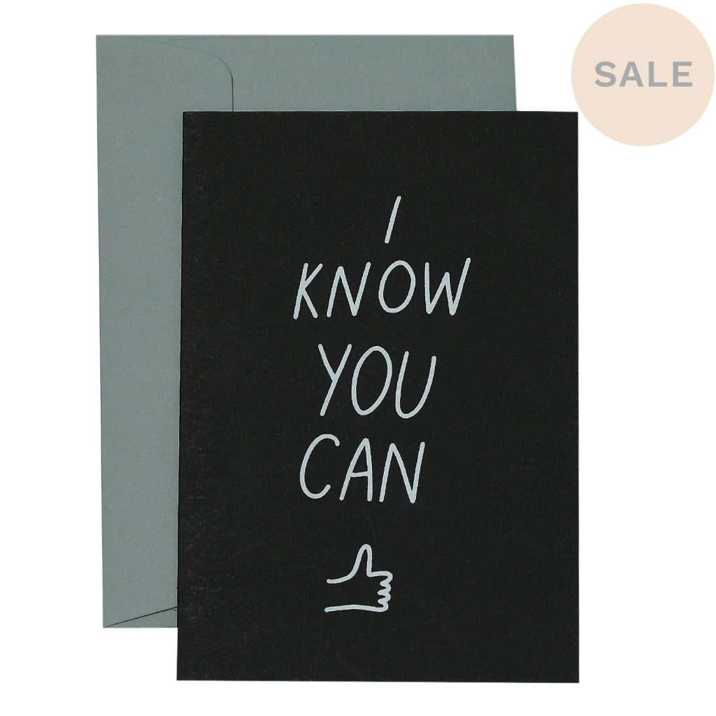 I KNOW YOU CAN - various colours