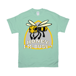 Gildan 2000 Unisex Fine Jersey Crew Neck Tee| Honey I 'm Busy