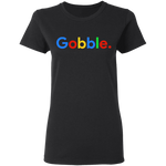 Gobble T Shirt Thanksgiving Turkey Day Funny Gift T-Shirt G500L Gildan Ladies'
