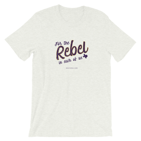 For the Rebel Short-Sleeve Unisex T-Shirt