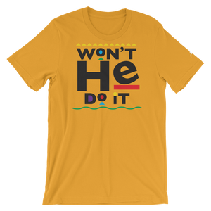 """Won't He Do It"" Short-Sleeve Unisex T-Shirt"