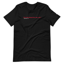 """Blood for me"" T-Shirt"