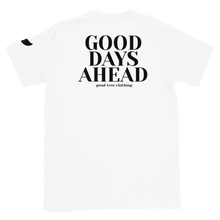 """Good Days Ahead"" Unisex T-Shirt"