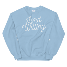 """Lord Willing"" Unisex Sweatshirt"