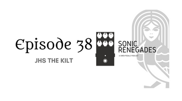 038 | JHS The Kilt: A Closer Look at this Overdrive and Fuzz Guitar Effects Pedal