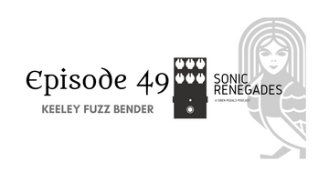 049 | Keeley Fuzz Bender: A Closer Look at this 3 Transistor Hybrid Fuzz