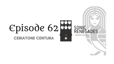062 | Ceriatone Centura: A Closer Look at this Professional Overdrive