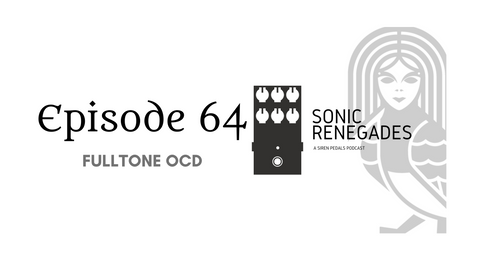 064 | Fulltone OCD: A Closer Look at this Obsessive Compulsive Drive Pedal