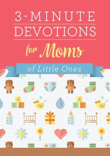 3-Minute Devotions for Moms of Little Ones ( 3-Minute Devotions )