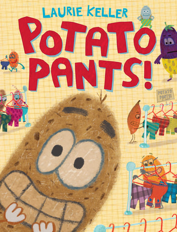 Potato Pants! by Laurie Keller, Hardcover