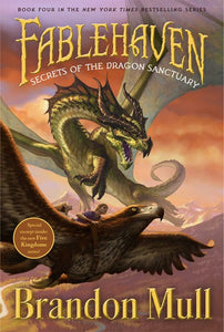 Secrets of the Dragon Sanctuary ( Fablehaven #04 )