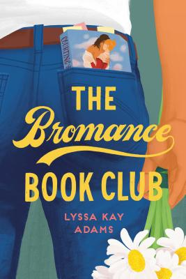 The Bromance Book Club by Lyssa Kay Adams, HARDCOVER