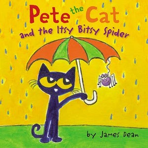 Pete the Cat and the Itsy Bitsy Spider ( Pete the Cat )