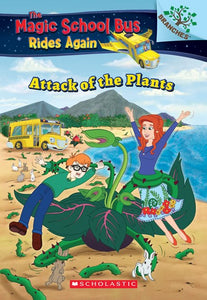 The Attack of the Plants ( Magic School Bus Rides Again #5 )