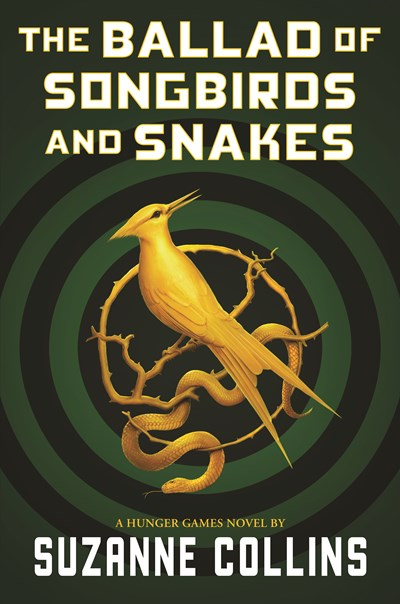 The Ballad of Songbirds and Snakes (a Hunger Games Novel) ( Hunger Games )