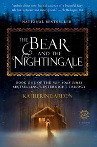 The Bear and the Nightingale ( Winternight Trilogy #1 )