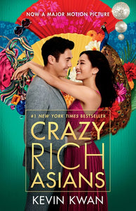 Crazy Rich Asians (Movie Tie-In Edition) ( Crazy Rich Asians Trilogy #1 )
