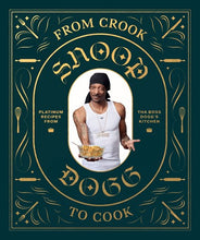 Load image into Gallery viewer, From Crook to Cook: Platinum Recipes from Tha Boss Dogg's Kitchen (Snoop Dogg Cookbook, Celebrity Cookbook with Soul Food Recipes)