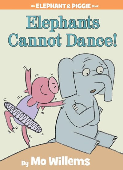 Elephants Cannot Dance! ( Elephant & Piggie Books )