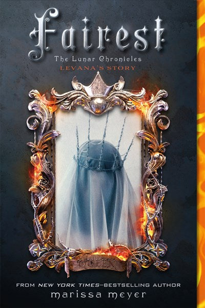 Fairest: The Lunar Chronicles: Levana's Story ( Lunar Chronicles )