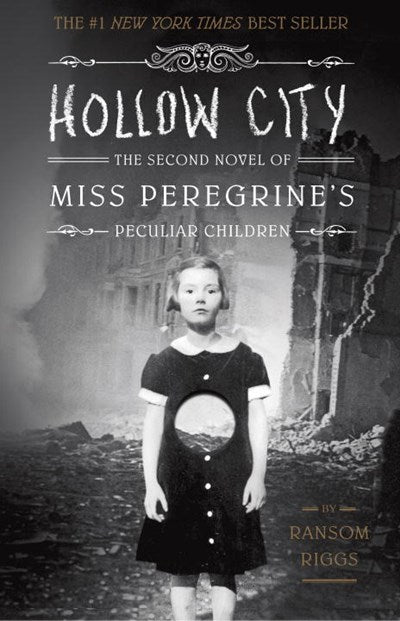 Hollow City: The Second Novel of Miss Peregrine's Peculiar Children ( Miss Peregrine's Peculiar Children #2 )