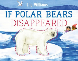 If Polar Bears Disappeared ( If Animals Disappeared )