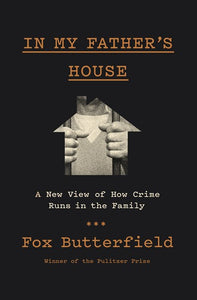 In My Father's House: A New View of How Crime Runs in the Family