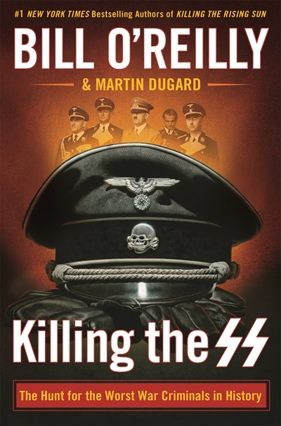 Killing the SS: The Hunt for the Worst War Criminals in History ( Bill O'Reilly's Killing )