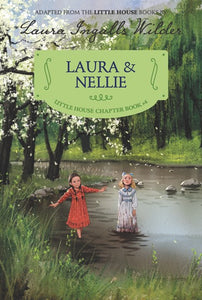 Laura & Nellie ( Little House Chapter Book #4 )