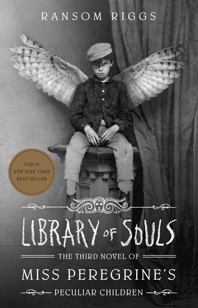 Library of Souls: The Third Novel of Miss Peregrine's Peculiar Children ( Miss Peregrine's Peculiar Children #3 )