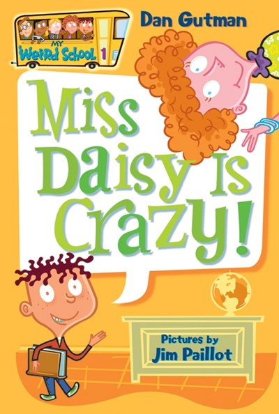 Miss Daisy Is Crazy! ( My Weird School #1 )