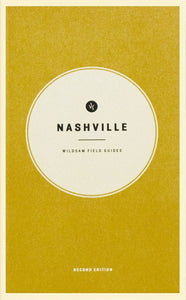 Wildsam Field Guides: Nashville ( Wildsam Field Guides )