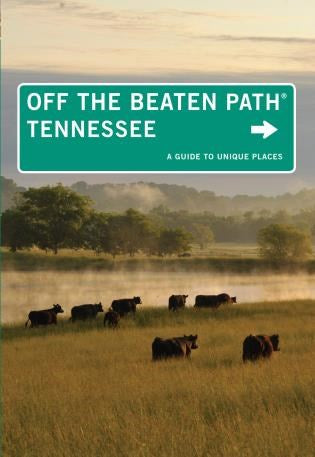 Tennessee Off the Beaten Path: A Guide to Unique Places (Tennessee)
