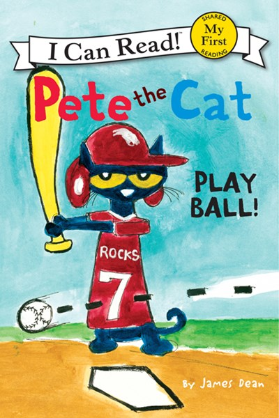 Pete the Cat: Play Ball! ( My First I Can Read )