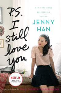P.S. I Still Love You  ( To All the Boys I've Loved Before #2 )