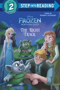 The Right Track (Disney Frozen: Northern Lights) ( Step Into Reading )