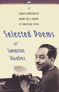 Selected Poems of Langston Hughes: A Classic Collection of Poems by a Master of American Verse