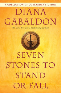 Seven Stones to Stand or Fall: A Collection of Outlander Fiction ( Outlander )