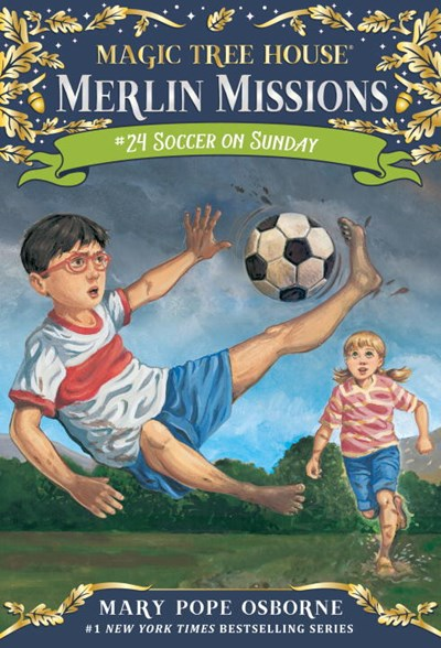 Soccer on Sunday ( Magic Tree House  Merlin Mission #24 )
