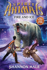 Fire and Ice ( Spirit Animals #04 )