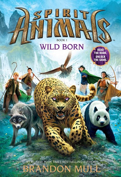 Spirit Animals: Book 1: Wild Born ( Spirit Animals #01 )